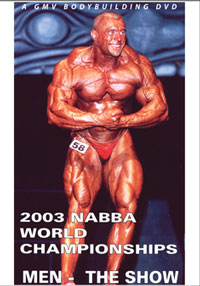 2003 NABBA World Championships: Men - The Show