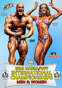 2010 NABBA/WFF International Championships: 2 DVD Set Men & Women
