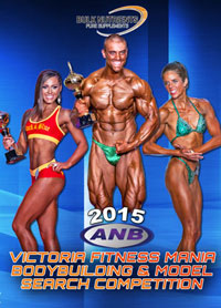 2015 ANB Victoria Fitness Mania: Bodybuilding & Model Search Competition