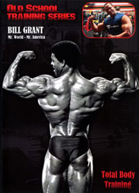 Bill Grant - Old School Total Body Training