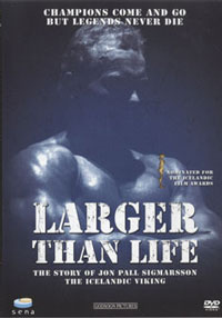 Jon Pall Sigmarsson: Larger Than Life