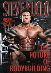 Steve Kuclo: The Future of Bodybuilding [PCB-1376DVD]