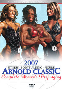 2007 Arnold Classic - Complete Women's Prejudging