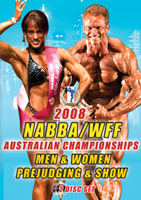 2008 NABBA/WFF AUSTRALIAN CHAMPIONSHIPS 2 DISC SET: MEN & WOMEN