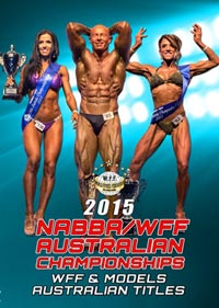 2015 NABBA/WFF Australian Championships: WFF Bodybuilding and Models