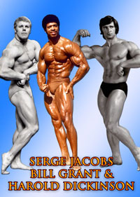Legends of Muscle: Serge Jacobs, Bill Grant & Harold Dickinson