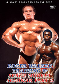 ROGER WALKER TRAINING AND POSING plus SERGE NUBRET SEMINAR