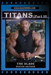 Muscletime Titans Part 2 - Dexter Jackson