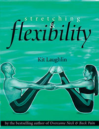 Stretching and Flexibility by Kit Laughlin